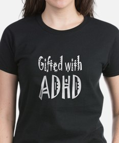 Dark T-shirt for the woman gifted with ADHD