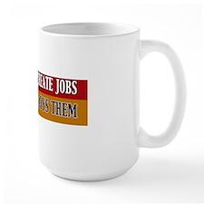Business Creates Jobs Obama Destroys Th Mug