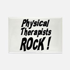 Physical Therapists Rock ! Rectangle Magnet
