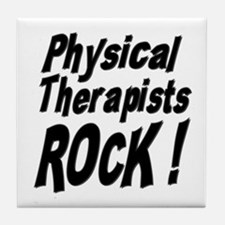 Physical Therapists Rock ! Tile Coaster