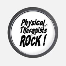 Physical Therapists Rock ! Wall Clock