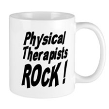 Physical Therapists Rock ! Mug
