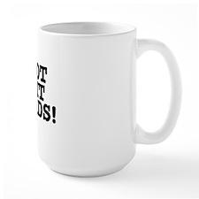 I GOT SHIT LOADS! Mug