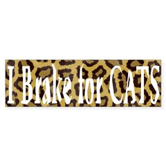 I Brake for Cats Bumper Bumper Sticker
