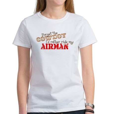 Forget the Cowboy Women's T-Shirt