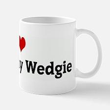 I Love Picking My Wedgie Mug