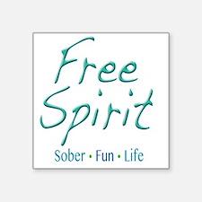"Free Spirit - Sober Fun Lif Square Sticker 3"" x 3"""