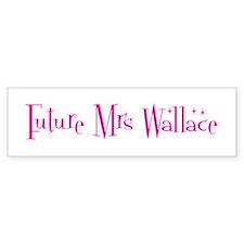 Future Mrs Wallace Bumper Bumper Sticker