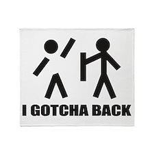 I Gotcha Back Throw Blanket