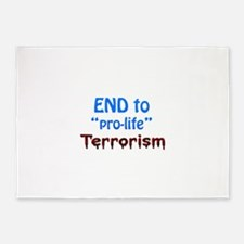 End to pro-life Terrorism 5'x7'Area Rug