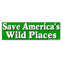 Save America's Wild Places Bumper Bumper Sticker