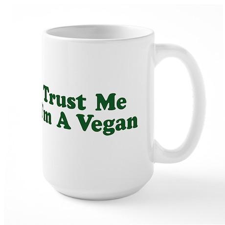 Trust Me I'm a Vegan Large Mug