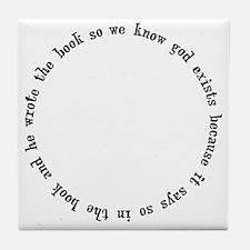 god exists circular argument Tile Coaster