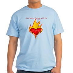 Archaeology Girls Are Dirty! T-Shirt