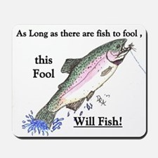rainbow trout fools will fish Mousepad