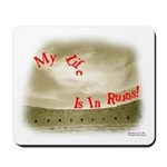 My Life Is In Ruins - Chaco Canyon Mousepad