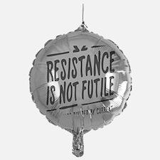 Resistance is not futile Balloon