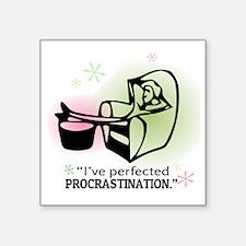 """I've perfected procrastina Square Sticker 3"" x 3"""