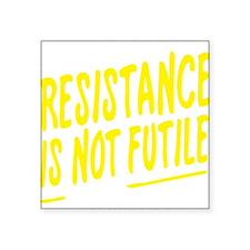 "Resistance is not futile Square Sticker 3"" x 3"""