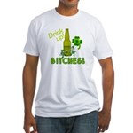 Drink Up Bitches! St. Patricks Day Fitted T-Shirt