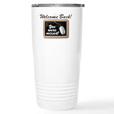 Welcome Back-Missed! Travel Mug