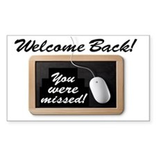 Welcome Back-Missed! Decal