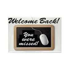 Welcome Back-Missed! Rectangle Magnet
