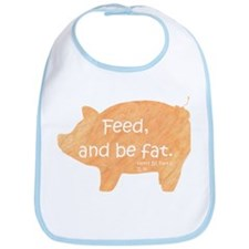 Shakespeare - Feed and Be Fat Bib