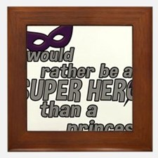 I would rather be a SUPER HERO... - Purple Framed