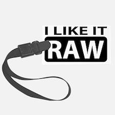 I Like It RAW! Luggage Tag