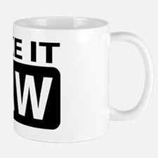 I Like It RAW! Mug