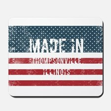 Made in Thompsonville, Illinois Mousepad