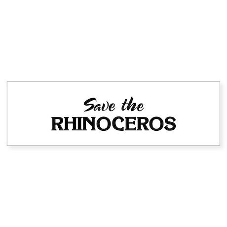 Save the RHINOCEROS Bumper Sticker