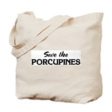 Save the PORCUPINES Tote Bag