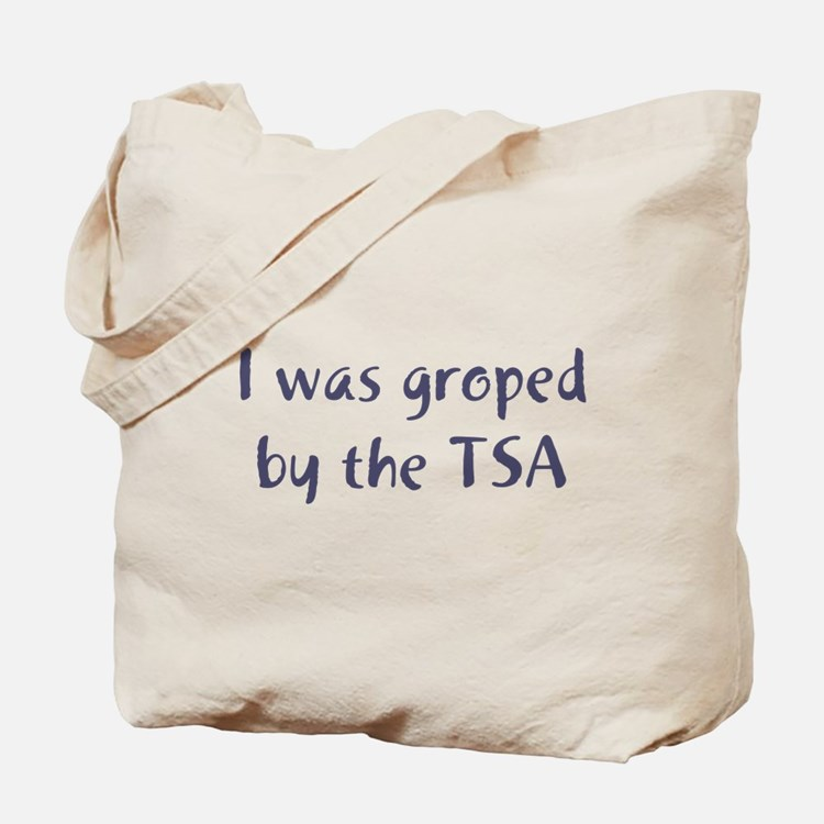 I Was Groped by the TSA Tote Bag