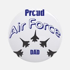 Proud Air Force DAD Round Ornament