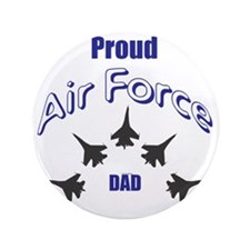"""Proud Air Force DAD 3.5"""" Button"""