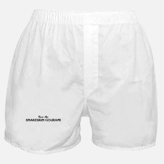 Save the SNAKESKIN GOURAMI Boxer Shorts