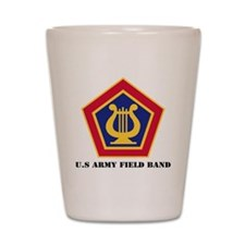 U.S Army Field Band with Text Shot Glass