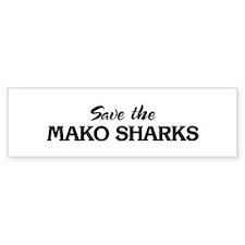 Save the MAKO SHARKS Bumper Bumper Sticker