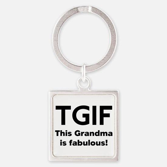 This Grandma Is Fabulous Square Keychain