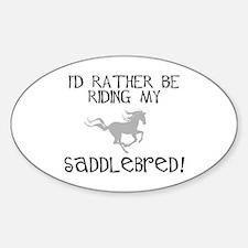 Rather-Saddlebred! Oval Bumper Stickers