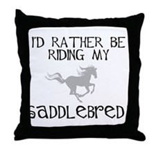 Rather-Saddlebred! Throw Pillow