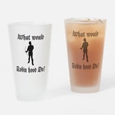 What would Robin Hood do Robin sill Drinking Glass