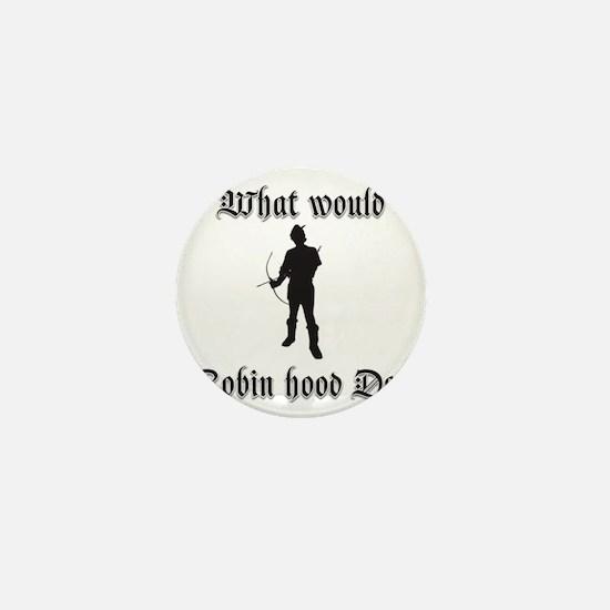 What would Robin Hood do Robin silloue Mini Button