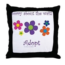Sorry about the wait (girl) Throw Pillow