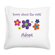 Sorry about the wait (girl) Square Canvas Pillow