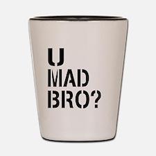 U Mad Bro Shirt Shot Glass