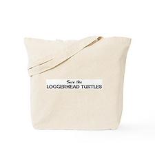 Save the LOGGERHEAD TURTLES Tote Bag