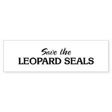 Save the LEOPARD SEALS Bumper Bumper Sticker